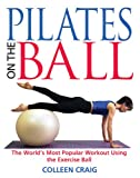 Image de Pilates on the Ball: The World's Most Popular Workout Using the Exercise Ball