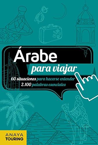 Árabe para viajar (Frase-Libro Y Diccionario De Viaje) por Anaya Touring