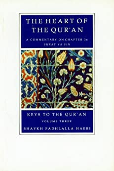 The Heart of the Qur'an (Keys to the Qur'an Book 3) (English Edition) di [Haeri, Shaykh Fadhlalla]