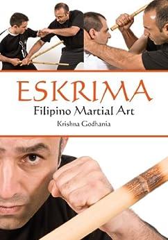 Eskrima: Filipino Martial Art von [Godhania, Krishna]