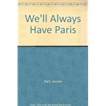 We'll Always Have Paris (Mills & Boon Largeprint Romance) by Jessica Hart (2012-05-04)