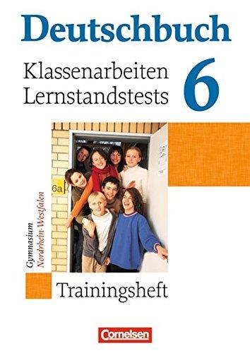 Deutschbuch Gymnasium - Trainingshefte / 6. Schuljahr - Klassenarbeiten, Lernstandstests - Nordrhein-Westfalen,