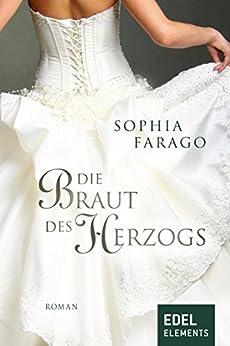 Die Braut des Herzogs von [Farago, Sophia]