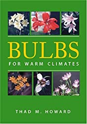 Bulbs for Warm Climates by Thad M. Howard (2001-06-01)