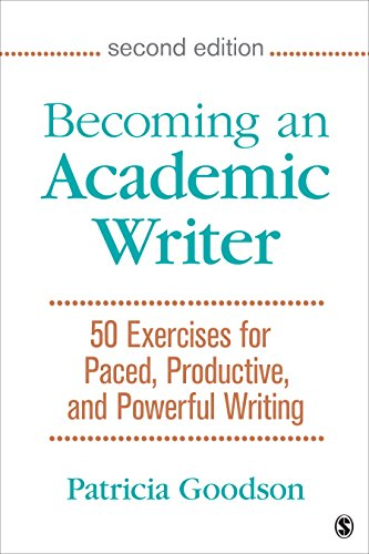 Becoming an Academic Writer: 50 Exercises for Paced, Productive, and Powerful Writing (English Edition)