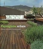 Paysagisme urbain : Balcons, terrasses et jardins privés