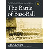 The Battle of Base-Ball (McFarland Historical Baseball Library) by C.H. Claudy (2005-05-31)