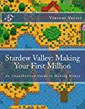 Stardew Valley: Making Your First Million: An Unauthorized Guide to Making Money