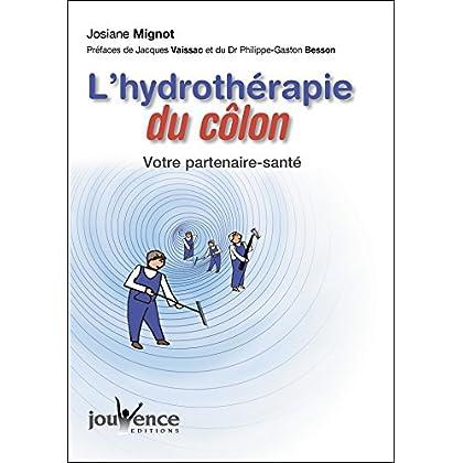 L'hydrothérapie du colon (nouvelle édition) (THERAPIES SANTE)