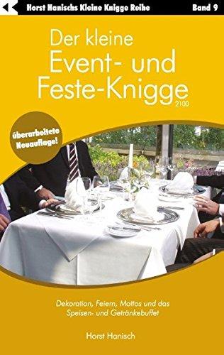 Der kleine Event- und Feste-Knigge 2100: Dekoration, Feiern, Mottos und das Speisen - und Getränkebuffet - Band 9