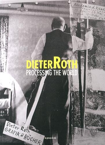Dieter Roth, Processing the World