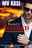 Bound by Hatred (The Singham Royal Bloodlines Book 2)