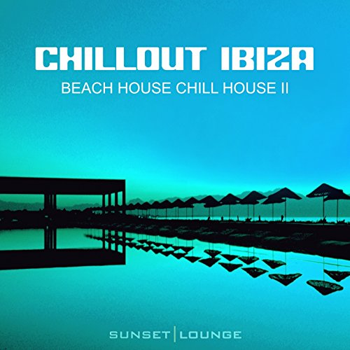 Chill Out Ibiza - Beach House ...