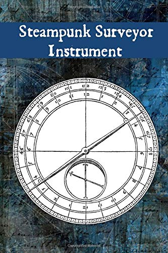 Steampunk Surveyor Instrument: A Blank Lined Journal For Antique Lovers