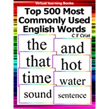 Flashcards: Top 500 Most Commonly Used English Words (Learn To Read (Learning To Read Flashcards For Children)) (English Edition)