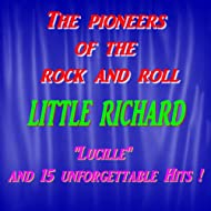 The Pioneers of the Rock and Roll : Little Richard (Lucille)