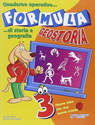 Formula geostoria. Quaderno operativo di storia e geografia. Per la 3ª classe elementare