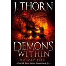 Demons Within: Unholy Fire (Book 2 of The Hidden Evil Trilogy) by J. Thorn (2013-05-13)