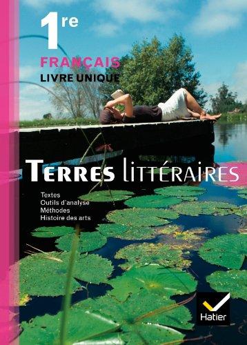Terres littéraires Français livre unique 1re éd. 2011 - Manuel de l'élève (format compact)