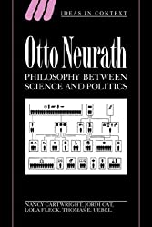 Otto Neurath: Phil between Science: Philosophy between Science and Politics (Ideas in Context)