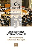 Les relations internationales: « Que sais-je ? » n° 2456 (French Edition)