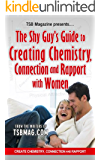 The Shy Guy's Guide to Creating Chemistry, Connections, and Rapport with Women (English Edition)
