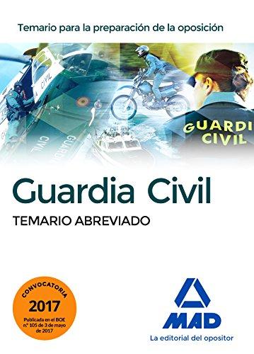 Guardia Civil. Temario Abreviado por JUAN ANTONIO MORAN GARCIA
