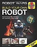 Robot Wars: Build Your Own Robot Manual (Haynes Manuals)