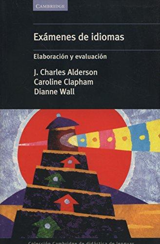 Exámenes de idiomas: Elaboracion Y Evaluacion (Cambridge de didáctica de lenguas)