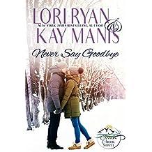 Never Say Goodbye: A Canyon Creek Novel (Canyon Creek, CO Book 2)
