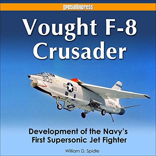 vought-f-8-crusader-development-operational-use-of-the-navys-first-supersonic-jet-fighter