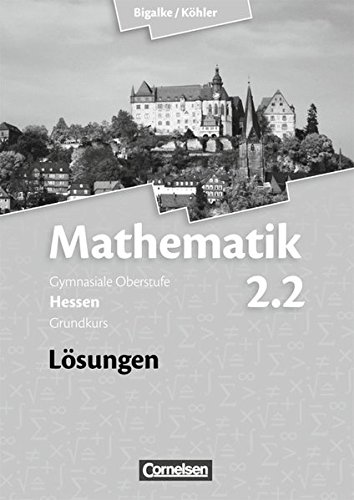 bigalke-kohler-mathematik-sekundarstufe-ii-hessen-neubearbeitung-band-22-grundkurs-2-halbjahr-losung