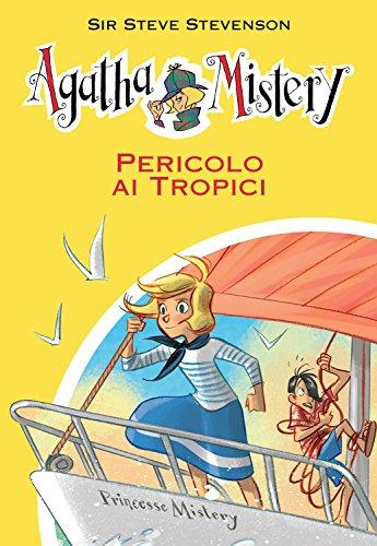 Pericolo ai tropici. Agatha Mistery. Vol. 26