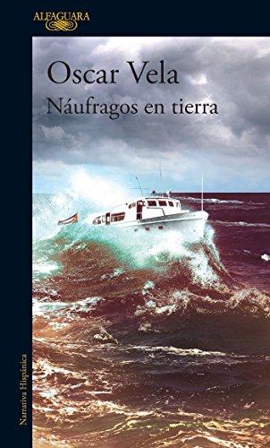 Náufragos En Tierra / Shipwrecked on Dry Land por Oscar Vela