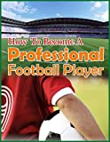 How To Become A Professional Football Player
