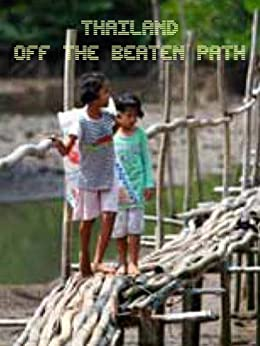 Thailand Off The Beaten Path by [Government, Thailand]