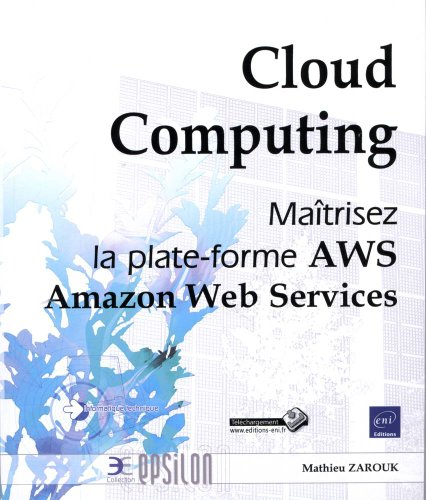 Cloud Computing - Maîtrisez les Services Web d'Amazon (AWS) par Matthieu ZAROUK