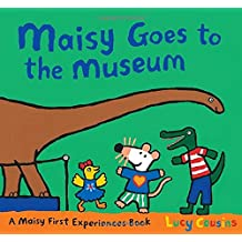 Maisy Goes to the Museum: A Maisy First Experience Book