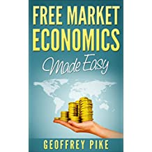 Free Market Economics Made Easy (English Edition)