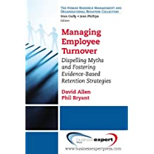 Managing Employee Turnover: Dispelling Myths and Fostering Evidence-Based Retention Strategies (English Edition)