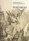 Pulcinella. Ediz. illustrata