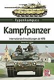 Kampfpanzer: Internationale Entwicklungen ab 1970 (Typenkompass) - Alexander Lüdeke