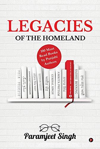 Legacies Of The Homeland : 100 Must Read Books By Punjabi Authors por Paramjeet Singh Gratis