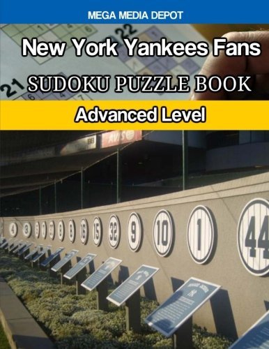 New York Yankees Fans Sudoku Puzzle Book: Advanced Level (New York Yankees Puzzle)
