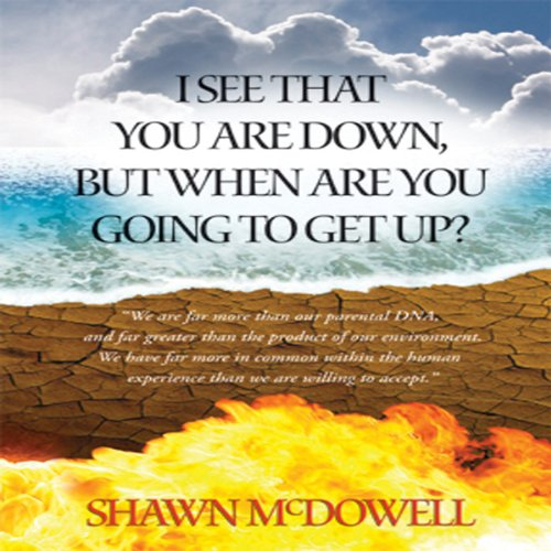 I See That You Are Down But When Are You Going to Get Up?  Audiolibri