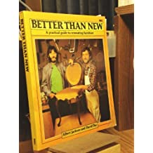 Better Than New: A Practical Guide to Renovating Furniture by Albert Jackson (1982-01-29)