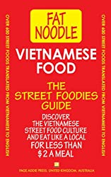 Vietnamese Food: Vietnamese Street Food Vietnamese to English Translations: Includes travel tips and favorite eating places (English Edition)