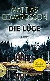 Die Lüge: Roman von Mattias Edvardsson
