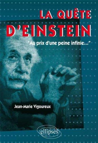 La Quête d'Einstein au Prix d'une Peine Infinie