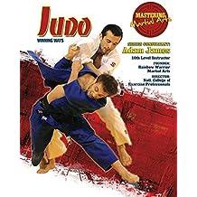 Judo: Winning Ways (Mastering Martial Arts) by Barnaby Chesterman (2015-07-09)